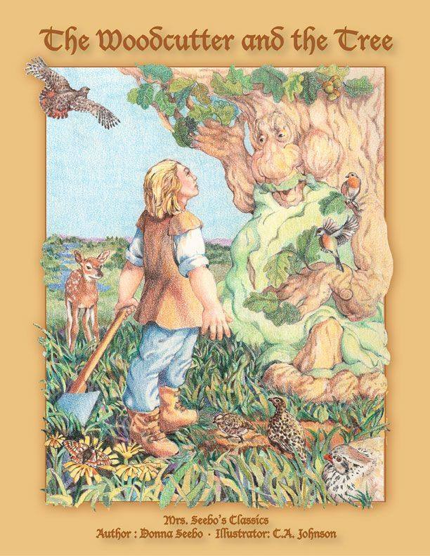 The Woodcutter and The Tree - Illustrated Hardcover Edition